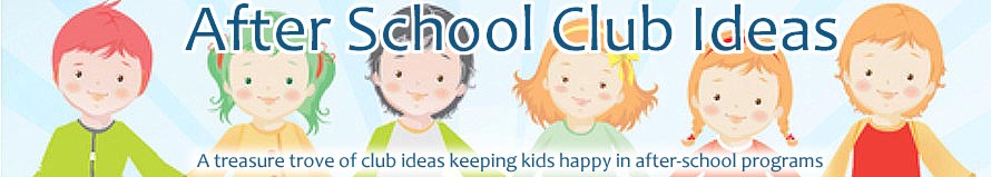 After School Club Ideas